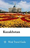 Kazakhstan - Wink Travel Guide