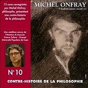Contre-histoire de la philosophie 10.1: L'Eudémonisme social - Le socialisme de John Stuart Mill à Bakounine | Michel Onfray