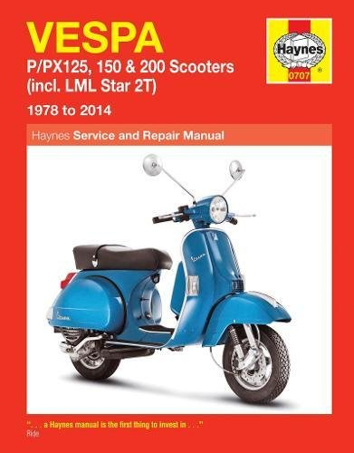 Vespa: P/PX125, 150 & 200 Scooters (incl. LML Star 2T) 1978 to 2014 (Haynes Service & Repair Manual)