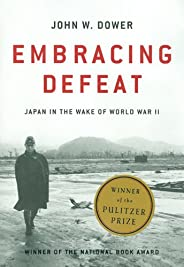 Embracing Defeat: Japan in the Wake of World War II (English Edition)