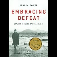 Embracing Defeat: Japan in the Wake of World War II (English Edition)