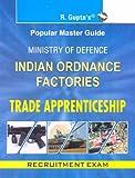Indian Ordnance Factories: Trade Apprentice Exam Guide (Popular Master Guide)