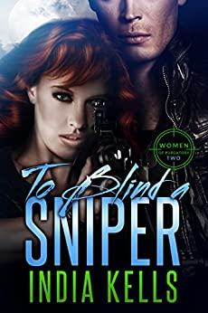 To Blind a Sniper: Women of Purgatory 2 by [Kells, India]