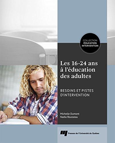 Books : Les 16-24 ans à l'éducation des adultes: Besoins et pistes d'intervention (French Edition)