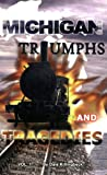 Michigan Triumphs and Tragedies, Dale Killingbeck, 0976275805