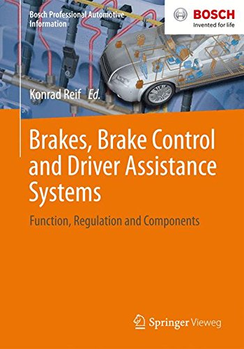 Brakes, Brake Control and Driver Assistance Systems: Function, Regulation and Components (Bosch Professional Automotive Information) (Automotive Components)