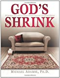 img - for God's Shrink: 10 Sessions and Life's Greatest Lessons from an Unexpected Patient book / textbook / text book