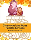 Crossword and Maze Puzzles For Kids: Large Print Big Book Of Mazes & Crosswords for Kids Ages 4-8 (Kids Activity Books)