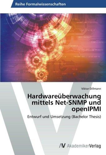 Hardwareüberwachung mittels Net-SNMP und openIPMI: Entwurf und Umsetzung (Bachelor Thesis) (German Edition)