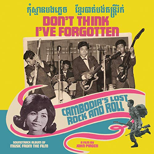 Don't Think I've Forgotten: Cambodia's Lost Rock and Roll ()