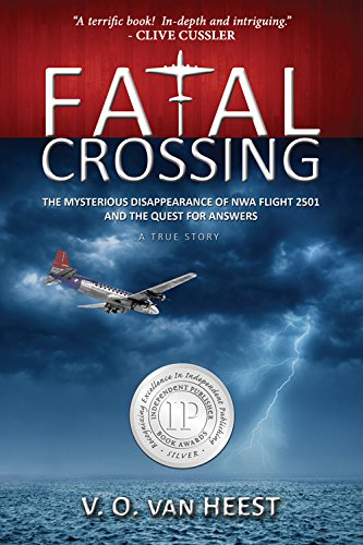 Fatal Crossing  The Mysterious Disappearance Of Nwa Flight 2501 And The Quest For Answers