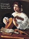 A Caravaggio Rediscovered, Keith Christiansen, 0870995758