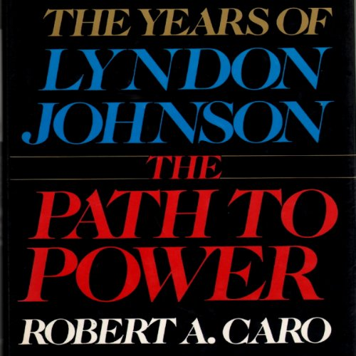 The Path to Power: The Years of Lyndon Johnson cover