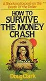 How to Survive the Money Crash, Doug Clark, 0890811881