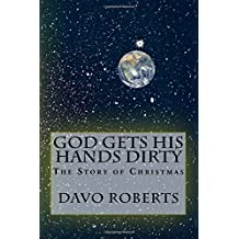 God gets His hands dirty