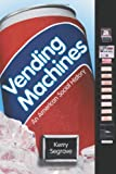 Vending Machines: An American Social History