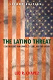 The Latino Threat, Leo Chavez, 0804783527