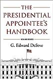 The Presidential Appointee's Handbook
