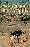 Animals of the Savanna, Joanne Mattern, 0823982289