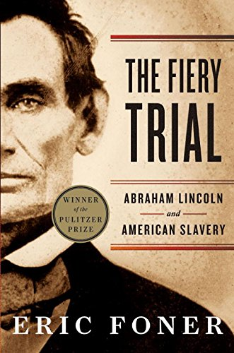 The Fiery Trial: Abraham Lincoln and American Slavery cover