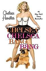 Chelsea Chelsea Bang Bang by Chelsea Handler (2011-09-13)