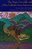 The Magic Crocodile and Other Folktales from Indonesia, Alice M. Terada, 0824816544