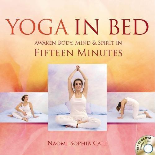 Yoga in Bed: Awaken Body, Mind & Spirit in Fifteen Minutes pdf epub