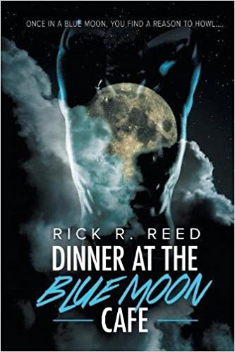Amazon.com: Dinner at the Blue Moon Cafe (9781635332919): Rick R ...
