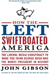 How the Left Swiftboated America, John Gibson, 0061792918