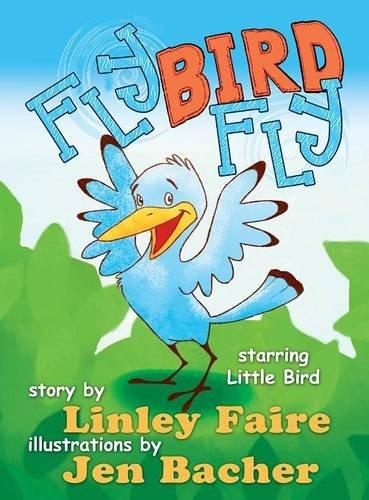 Download Fly Bird Fly: Little Bird's First Big Adventure ebook