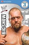 WWE The Big Show (DK Readers Level 3)