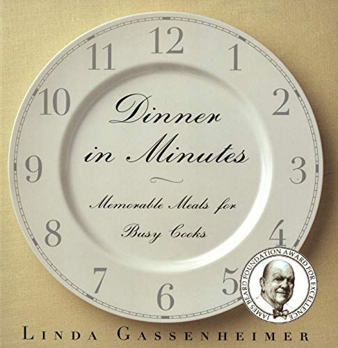 Dinner in Minutes: Memorable Meals for Busy Cooks by Linda Gassenheimer