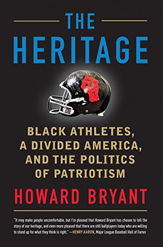 The Heritage: Black Athletes, a Divided America, and the Politics of Patriotism cover