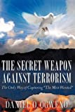 img - for THE SECRET WEAPON AGAINST TERRORISM book / textbook / text book