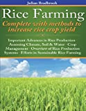 Rice Farming Complete with Methods to Increase Rice Crop Yield, Julian Bradbrook, 1480236276