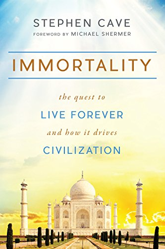 immortality-the-quest-to-live-forever-and-how-it-drives-civilization