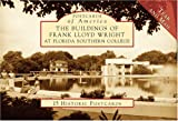 img - for The Buildings of Frank Lloyd Wright at Florida Southern College (FL) (Postcards of America) book / textbook / text book