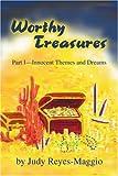 Worthy Treasures, Judy Reyes-Maggio, 0595315933