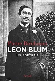 Léon Blum : Un portrait par Pierre Birnbaum