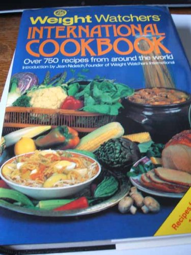 Weight Watchers International Cookbook  More Than 750 Recipes From Around The World