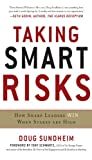 Taking Smart Risks: How Sharp Leaders Win When Stakes are High: How Sharp Leaders Win When Stakes are High (EBOOK) (Business Books)