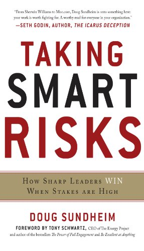 Taking Smart Risks: How Sharp Leaders Win When Stakes are High (Business Books)