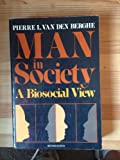 Man in Society, Pierre L. Van den Berghe, 0444990453