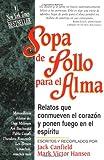 Sopa de Pollo para el Alma, Jack L. Canfield and Mark Victor Hansen, 1558743537