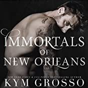 Immortals of New Orleans (Book 5-7) | Kym Grosso