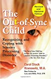 The Out-of-Sync Child: Recognizing and Coping with Sensory Processing Disorder (The Out-of-Sync Child Series)