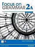 Focus on Grammar, Schoenberg, Irene E., 013286181X