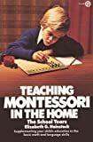 Teaching Montessori in the Home: The School Years (Plume) by Hainstock Elizabeth G. (1978-04-01) Mass Market Paperback
