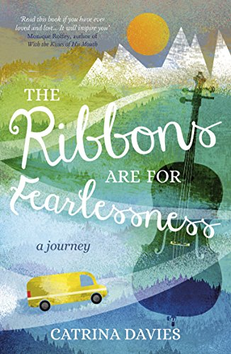 The Ribbons Are for Fearlessness: My Journey from Norway to Portugal beneath the Midnight (Finland Ribbons)