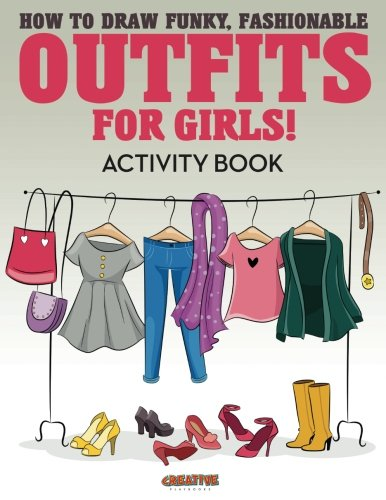 How to Draw Funky, Fashionable Outfits for Girls! Activity Book ebook